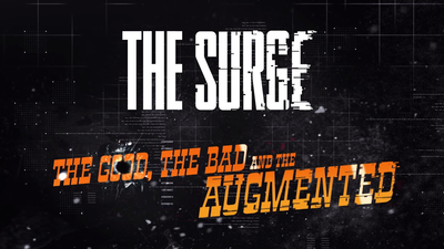 The Surge expanding with The Good, the Bad & the Augmented